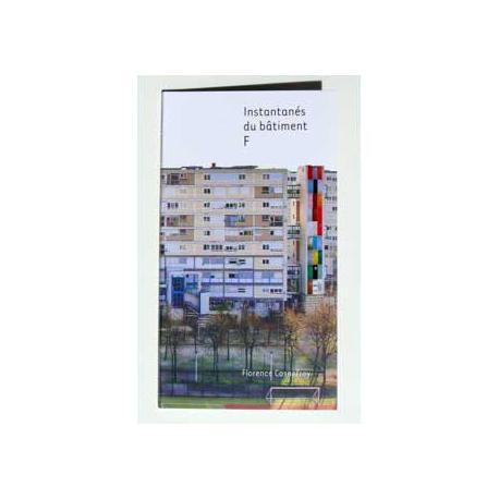 """"""" instantanés du bâtiment F """" de Florence Cosnefroy"""