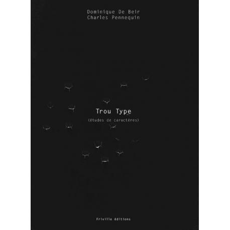 """"""" Trou Type """" de Dominique De Beir"""